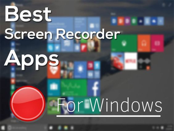 17 Best Screen Recorder Software For Windows 7 8 10 Free Download