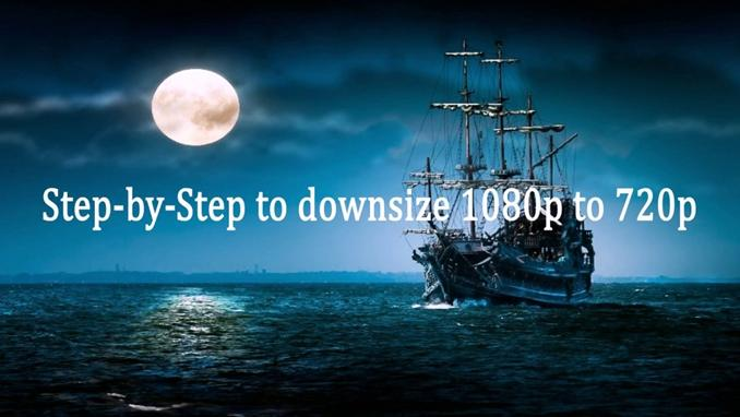 downscale 1080p video to 720p